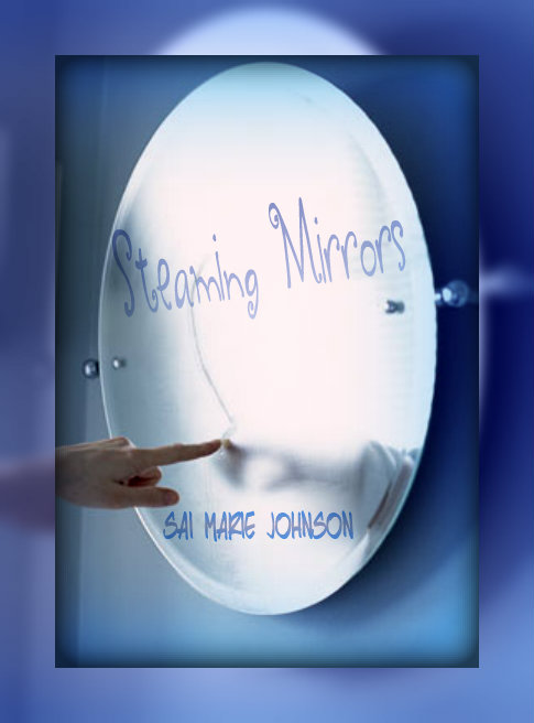 Steaming Mirrors